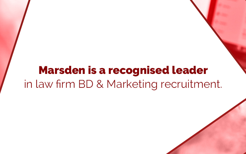 Marsden Group Marsden is a reconised leader in law firm BD & Marketing recruitment